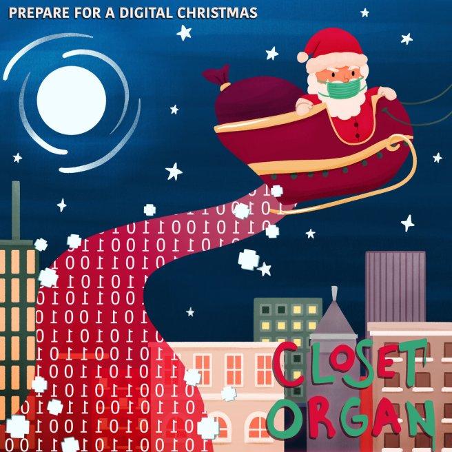 Closet Organ - Prepare for a Digital Christmas